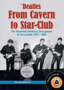 The Beatles from Cavern to Star-Club : the illustrated chronicle, discograp
