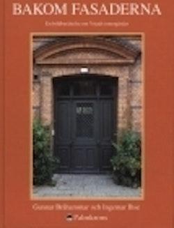 Bakom fasaderna : en bildberättelse om Ystads innergårdar