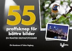 55 proffsknep för bättre bilder : en praktisk digitalfotoguide
