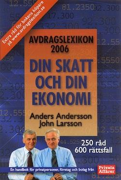 Avdragslexikon 2006 : handbok om skatt och ekonomi för privatpersoner, företag och bolag
