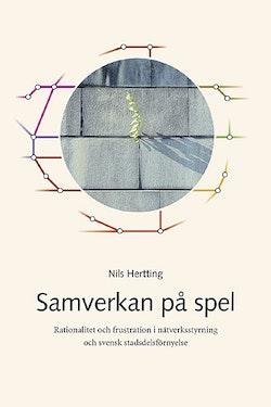 Samverkan på spel : rationalitet och frustration i nätverksstyrning och svensk stadsdelsförnyelse