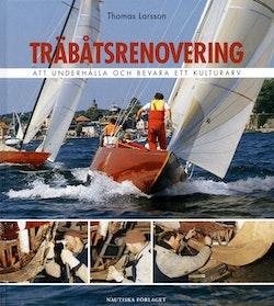 Träbåtsrenovering : Att underhålla och bevara ett kulturarv