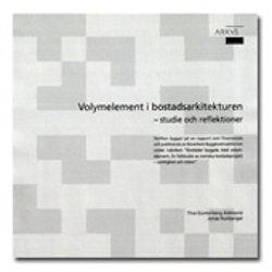 Volymelement i bostadsarkitekturen : studie och reflektioner