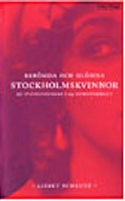 Berömda och glömda Stockholmskvinnor : sju stadsvandringar : 155 kvinnoporträtt
