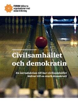 Civilsamhället och demokratin : En introduktion till hur civilsamhället bidrar till en stark demokrati