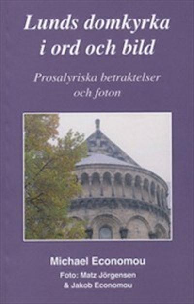 Lunds domkyrka i ord och bild : prosalyriska betraktelser och foton