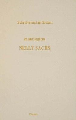 Bokstäverna jag färdas i : en antologi om Nelly Sachs