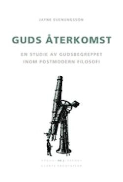 Guds återkomst : En studie av gudsbegreppet inom postmodern filosofi