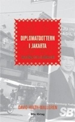 Diplomatdottern i Jakarta : reportage från Indonesien