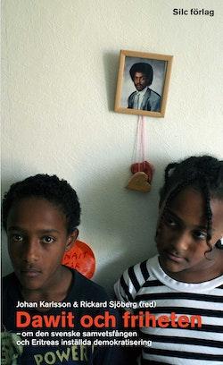 Dawit och friheten : om den svenske samvetsfången och Eritreas inställda demokratisering