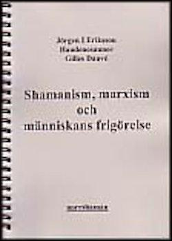 Shamanism, marxism och människans frigörelse