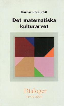 Det matematiska kulturarvet. Dialoger 71-72(2005)