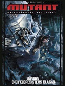 Göborg - Encyklopedistens klagan : en kampanj- och äventyrsmodul till Mutan
