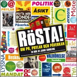 Rösta! : om PR, prylar och påverkan