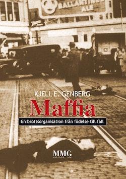 Maffia - en brottsorganisation från födelse till fall