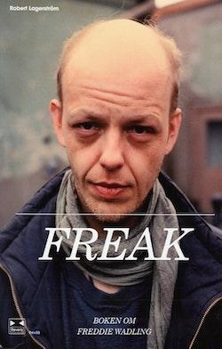 Freak : boken om Freddie Wadling