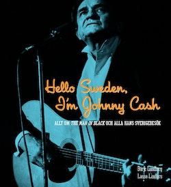 Hello Sweden, I'm Johnny Cash : allt om The Man in Black och alla hans Sverigebesök