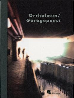 Orrholmen/Garagepoesi