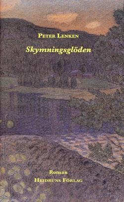 Skymningsglöden : roman