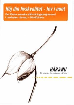 Här & Nu - Ett program för medveten närvaro/Mindfulness (CD + häfte)