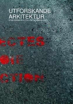 Utforskande arkitektur : situationer i nutida arkitektur