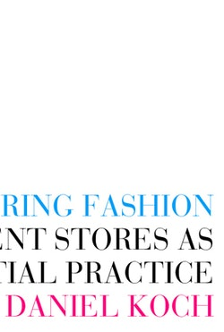 Structuring Fashion : Department Stores as Situating Spatial Practice