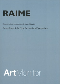 RAIME : research alliance of institutions for music education : proceedings of the eight international symposium held at Schaeffergaarden, Copenhagen September 29-October 1, 2005