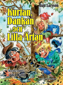 Kurtan, Dankan och Lilla Ärtan