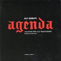 Agenda : julafton för allt reaktionärt : bloggtexter 2005-2006