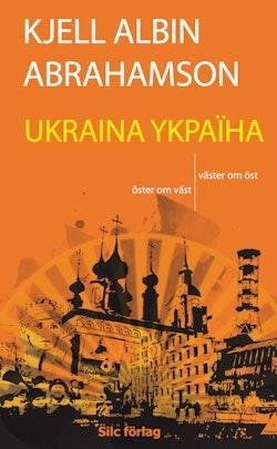 UKRAINA YKPAÏHA - Öster om väst, väster om öst
