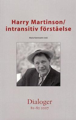 Harry Martinson : intransitiv förståelse. Dialoger. 81-82(2007)