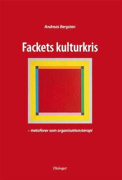 Fackets kulturkris : metaforer som organisationsterapi