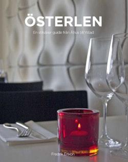 Österlen : en stilsäker guide från Åhus till Ystad