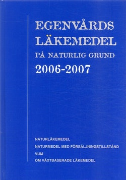 Egenvårdsläkemedel på naturlig grund 2006-2007