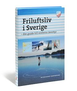 Friluftsliv i Sverige : din guide till vinterns äventyr