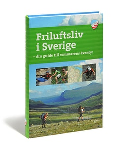 Friluftsliv i Sverige : din guide till sommarens äventyr
