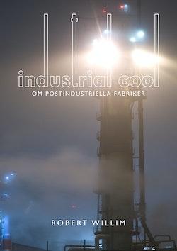 Industrial cool : om postindustriella fabriker