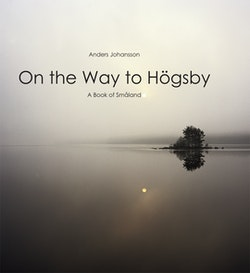 On the way to Högsby : a book of Småland