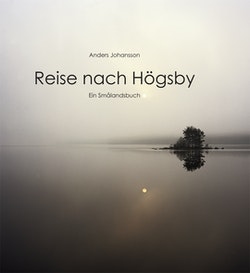 Reise nach Högsby : ein smålandsbuch