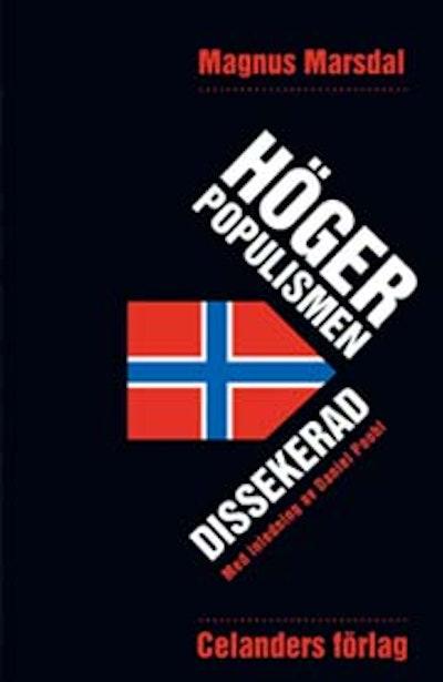 Högerpopulismen dissekerad : hemligheten bakom fremskrittspartiet framgångar