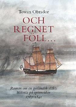 Och regnet föll : roman om en gotländsk släkts historia på spinnsidan