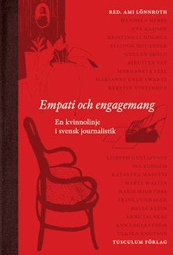 Empati och engagemang : en kvinnolinje i svensk journalistik