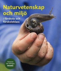 Naturvetenskap och miljö i förskola och förskoleklass