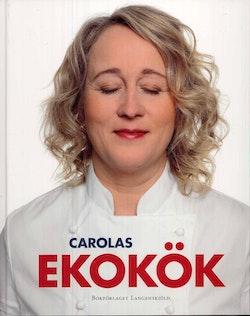 Carolas ekokök : mat som smakar på riktigt