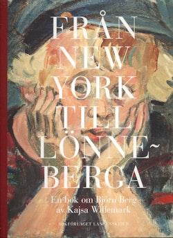Från New York till Lönneberga : en bok om Björn Berg