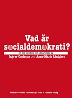 Vad är socialdemokrati? : en bok om idéer och utmaningar