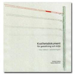 Kvalitetsdokument för gestaltning och miljö : höj ribban i planeringen