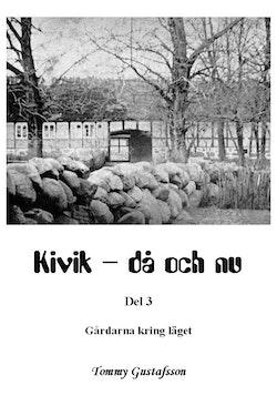 Kivik - då och nu; Gårdarna kring läget