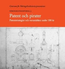 Patent och pirater : patentstrategier och varumärken under 100 år