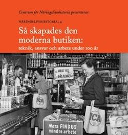 Så skapades den moderna butiken : teknik, ansvar och arbete under 100 år